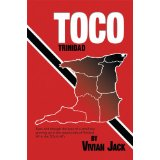 TOCO: Tales told through the eyes of a small boy growing up in the countryside of Trinidad WI in the 30's & 40's  by Vivian Jack